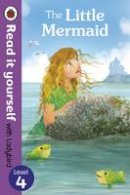 Ladybird - The Little Mermaid - Read it Yourself with Ladybird: Level 4 - 9780723280705 - V9780723280705