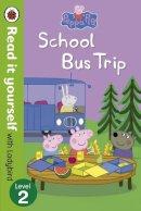 Ladybird - Peppa Pig: School Bus Trip - Read it yourself with Ladybird: Level 2 - 9780723280873 - V9780723280873