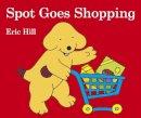 Hill, Eric - Spot Goes Shopping - 9780723286424 - V9780723286424