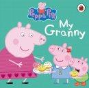 Peppa Pig - Peppa Pig: My Granny - 9780723288619 - 9780723288619