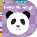 Ladybird - Baby Touch: Hello, Mummy! - 9780723288978 - V9780723288978