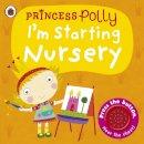 Li, Amanda - I'm Starting Nursery: a Princess Polly Book - 9780723294009 - V9780723294009