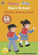 Ladybird, Ladybird - A Ladybird Topsy and Tim Start School Sticker Activity Book (Topsy & Tim) - 9780723294665 - V9780723294665