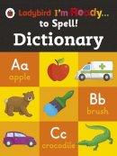 Ladybird, Ladybird - Ladybird I'm Ready To Spell Dictionary - 9780723295495 - V9780723295495