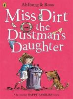 Ahlberg, Allan - Miss Dirt the Dustman's Daughter (Happy Families) - 9780723297680 - V9780723297680