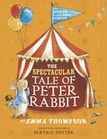 Thompson, Emma - The Spectacular Tale of Peter Rabbit Book and CD - 9780723299899 - V9780723299899