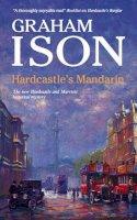 Ison, Graham - Hardcastle's Mandarin (Hardcastle and Marriott Historical Mysteries) - 9780727867339 - V9780727867339