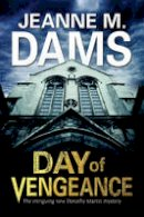 Dams, Jeanne M. - Day of Vengeance: Dorothy Martin investigates murder in the cathedral (A Dorothy Martin Mystery) - 9780727872524 - V9780727872524
