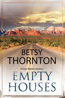 Thornton, Betsy - Empty Houses: An Arizona murder mystery (A Kate Waters Mystery) - 9780727872999 - V9780727872999
