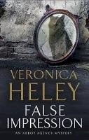 Heley, Veronica - False Impression: A Bea Abbot British Murder Mystery (An Abbot Agency Mystery) - 9780727884459 - V9780727884459