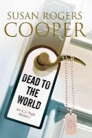 Cooper, Susan Rogers - Dead to the World: An E.J. Pugh mystery set in the Texas hills - 9780727884589 - V9780727884589