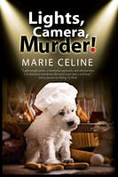 Celine, Marie - Lights, Camera, Murder!: A TV Pet Chef Mystery set in L.A. (TV Pet Chef Mysteries) - 9780727885470 - V9780727885470