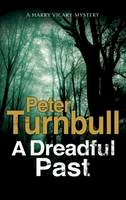 Turnbull, Mr Peter - A Dreadful Past: A Hennessey and Yellich British Police Procedural (A Hennessey and Yellich Mystery) - 9780727886354 - V9780727886354
