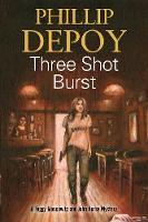 DePoy, Phillip - Three Shot Burst (A Foggy Moskowitz Mystery) - 9780727886637 - V9780727886637