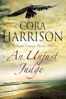 Harrison, Cora - An Unjust Judge: A Mystery set in 16th century Ireland (A Burren Mystery) - 9780727886729 - V9780727886729