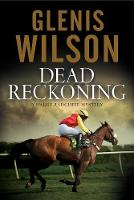 Wilson, Glenis - Dead Reckoning: A contemporary horse racing mystery (Harry Radcliffe Mystery) - 9780727887085 - V9780727887085