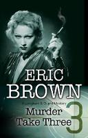 Brown, Eric - Murder Take Three: A British Country House mystery (A Langham and Dupre Mystery) - 9780727887092 - V9780727887092