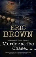 Brown, Eric - Murder at the Chase: A locked room mystery set in 1950s England (A Langham and Dupre Mystery) - 9780727894106 - V9780727894106