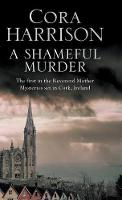 Harrison, Cora - A Shameful Murder: A Reverend Mother Aquinas mystery set in 1920's Ireland (A Reverend Mother Mystery) - 9780727894137 - V9780727894137