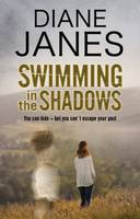 Janes, Diane - Swimming in the Shadows: A contemporary romantic suspense - 9780727894151 - V9780727894151