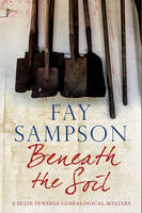 Sampson, Fay - Beneath the Soil (A Suzie Fewings Genealogical Mystery) - 9780727894281 - V9780727894281