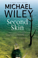 Wiley, Michael - Second Skin: A noir mystery series set in Jacksonville, Florida (A Detective Daniel Turner Mystery) - 9780727894298 - 9780727894298