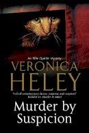 Heley, Veronica - Murder by Suspicion: An Ellie Quicke British Murder Mystery (An Ellie Quicke Mystery) - 9780727894366 - V9780727894366