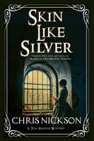 Nickson, Chris - Skin Like Silver: A Victorian police procedural (A Tom Harper Mystery) - 9780727894649 - V9780727894649
