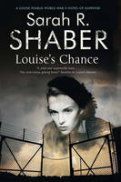 Shaber, Sarah R. - Louise's Chance: A 1940s spy thriller set in wartime Washington (A Louise Pearlie Mystery) - 9780727894663 - V9780727894663