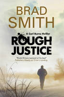 Smith, Brad - Rough Justice: A new Canadian crime series (A Carl Burns Thriller) - 9780727894670 - V9780727894670