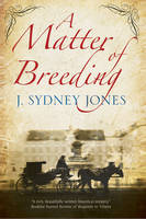 Jones, J. Sydney - A Matter of Breeding: A mystery set in turn-of-the-century Vienna (A Viennese Mystery) - 9780727894816 - V9780727894816