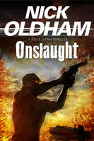Oldham, Nick - Onslaught: First in a new series (A Steve Flynn Mystery) - 9780727894885 - V9780727894885