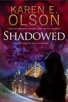 Olson, Karen E. - Shadowed: A thriller (A Black Hat Thriller) - 9780727894984 - V9780727894984