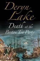 Lake, Deryn - Death at the Boston Tea Party: An 18th century mystery (A John Rawlings Mystery) - 9780727895158 - V9780727895158