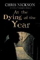 Nickson, Chris - At the Dying of the Year (A Richard Nottingham Mystery) - 9780727895240 - V9780727895240