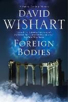 Wishart, David - Foreign Bodies: A mystery set in Ancient Rome (A Marcus Corvinus mystery) - 9780727895295 - V9780727895295