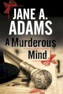 Adams, Jane A. - A Murderous Mind: A Naomi Blake British Mystery (A Naomi Blake Mystery) - 9780727895301 - V9780727895301
