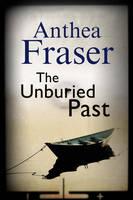 Fraser, Anthea - Unburied Past - 9780727895332 - V9780727895332