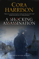 Harrison, Cora - A Shocking Assassination: A Reverend Mother mystery set in 1920s' Ireland - 9780727895363 - V9780727895363