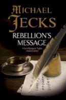 Jecks, Michael - Rebellion's Message (A Jack Blackjack Mystery) - 9780727895370 - V9780727895370