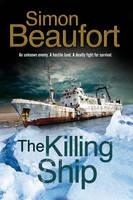 Beaufort, Simon - Killing Ship, The: An Antarctica Thriller - 9780727895509 - V9780727895509
