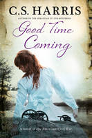 Harris, C. S. - Good Time Coming, A: A sweeping saga set during the American Civil War - 9780727895530 - V9780727895530