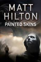 Hilton, Matt - Painted Skins: An action thriller set in Portland, Maine (A Grey and Villere Thriller) - 9780727895547 - V9780727895547