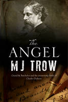 Trow, M. J. - Angel, The: A Charles Dickens mystery (A Grand & Batchelor Victorian mystery) - 9780727895592 - V9780727895592