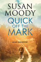 Moody, Susan - Quick Off the Mark (An Alex Quick Mystery) - 9780727895646 - V9780727895646