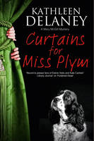 Delaney, Kathleen - Curtains for Miss Plym: A canine mystery (A Mary McGill Canine Mystery) - 9780727895660 - V9780727895660