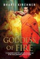 Kirchner, Bharti - Goddess of Fire: A historical novel set in 17th century India - 9780727895684 - V9780727895684