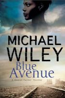 Wiley, Michael - Blue Avenue: First in a noir mystery series set in Jacksonville, Florida (A Detective Daniel Turner Mystery) - 9780727897978 - V9780727897978