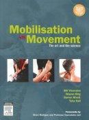 Vicenzino PhD MSc BPhty Grad Dip Sports Phty, Bill, Hing PhD  MSc(Hons)  ADP(OMT)  DipMT  DipPhys  FNZCP, Wayne, Rivett PhD  MAppSc(ManipPhty)  BAppSc - Mobilisation with Movement: The Art and the Science, 1e - 9780729538954 - V9780729538954
