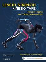 Bridges BAppSc(Phty), Thuy, Bridges, Clint - Length, Strength and Kinesio Tape: Muscle Testing and Taping Interventions, 1e - 9780729541930 - V9780729541930